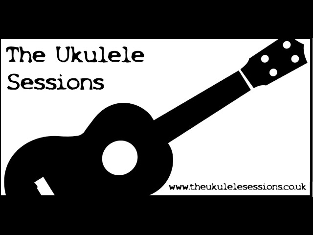 The Ukulele Sessions - a little behind the scenes info.