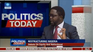 Restructuring Nigeria: Debate On Equity And Nationhood