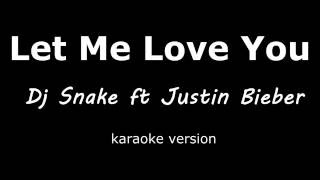 DJ Snake ft. Justin Bieber - Let Me Love You (karaoke version)