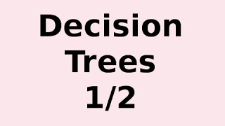 How Decision Trees Work 1/2 .. an Introduction + What is Entropy