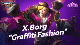 X.Borg New Skin | Graffiti Fashion | Mobile Legends: Bang Bang