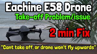 How to: Fix the takeoff problem on the Eachine E58 Drone (2 Minute Guide)