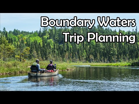 How To Plan A Canoe Trip To The Boundary Waters (BWCA)