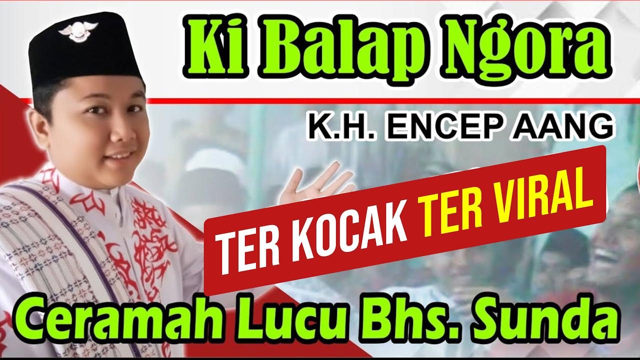 Ceramah Lucu Bahasa Sunda Ki Balap Ngora Encep Aang Dari Bogor Bag 1 Youtube