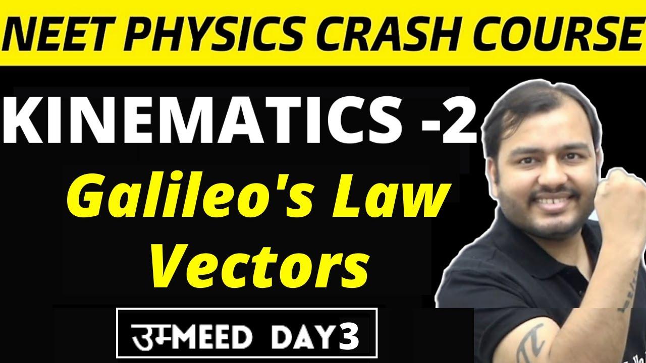 KINEMATICS 02    Galileo's Law , Vectors , Relative Velocity in 1-D    NEET Physics Crash Course