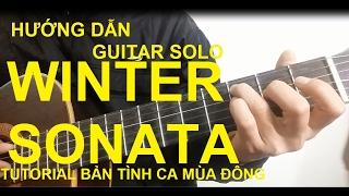 Hướng dẫn: BẢN TÌNH CA MÙA ĐÔNG(Winter Sonata)| Guitar solo| Thành Toe