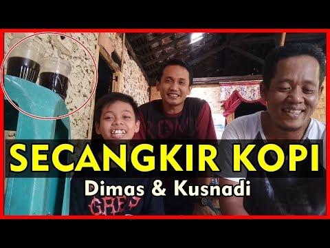 Dimas & Secangkir Kopi Kusnadi (Hajar Pamuji)