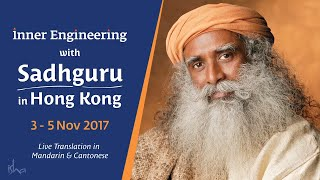 Inner Engineering with Sadhguru in Hong Kong, Nov 3-5 2017