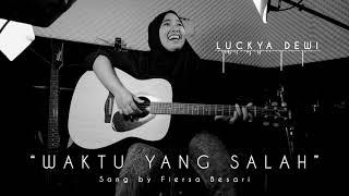 Download Luckya Dewi - Cover Waktu Yang Salah (Fiersa Besari)