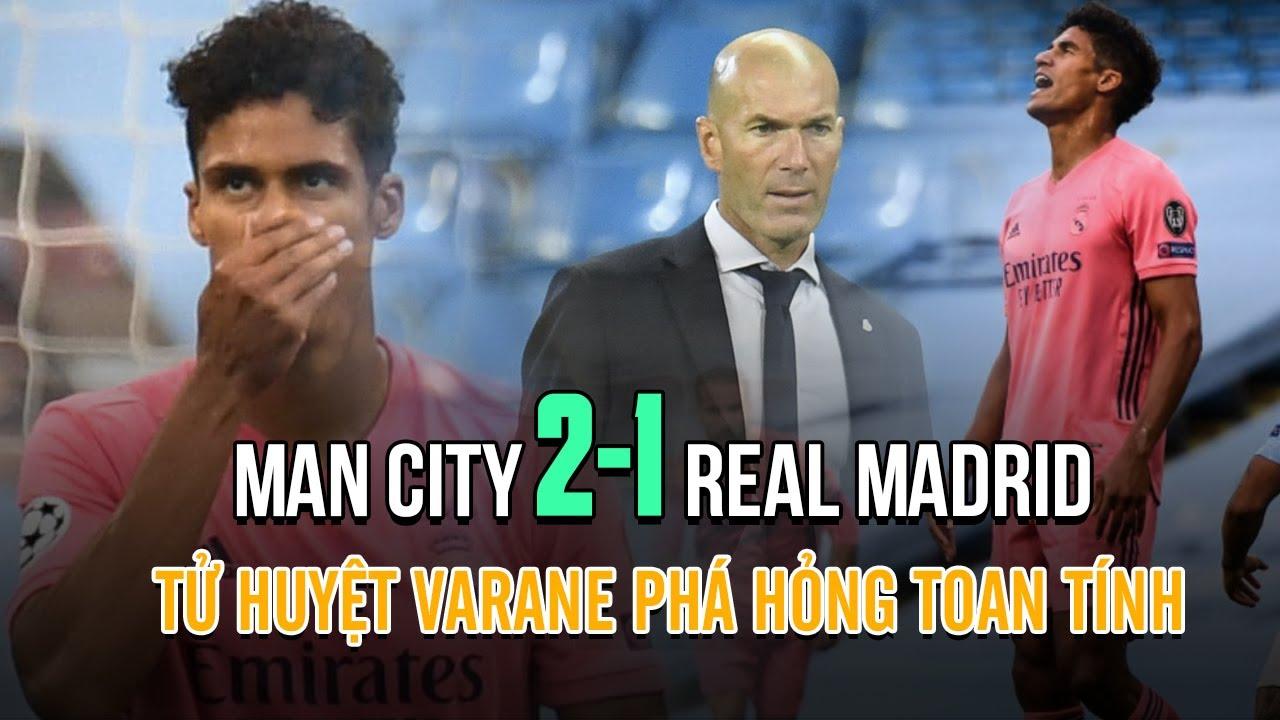 Man City hạ Real Madrid   Khi tử huyệt Varane phá hỏng toan tính và cơn đau đầu với Ramos
