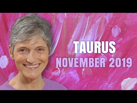 TAURUS  November 2019 Astrology Horoscope Forecast – Relationships and Money Flourish