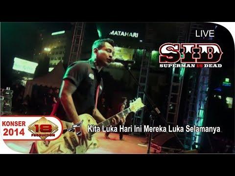 Live Konser ~ SUPERMAN IS DEAD - Kita Luka Hari Ini Mereka Luka Selamanya @SEMARANG 2014