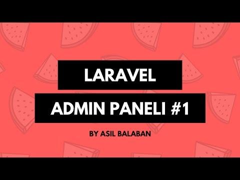 Laravel Kurulumu ve Kullanıcı Girişi - PHP Laravel ile Admin Paneli Yapımı - #1