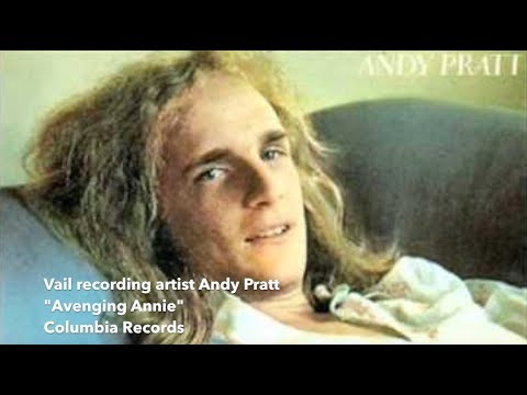 "Vail recording artist Andy Pratt ""Avenging Annie"" (Columbia Records)"