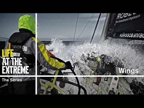 Life at the Extreme - Ep. 35 - 'Wings' | Volvo Ocean Race 2014-15