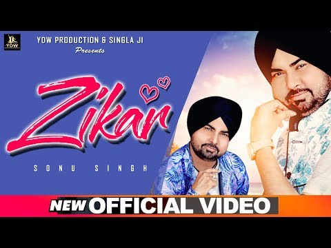 ZIKAR (official Song) | SONU SINGH | Latest Full Video Song 2019 | YDW PRODUCTION