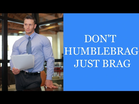 What is Humblebragging? - The Downfall of the Overconfident and Arrogant