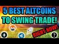 5 Best Altcoins To Swing Trade!!! RIGHT NOW!!! [Bitcoin/Cryptocurrency Investment]