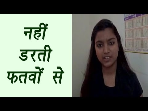 Nahid Afrin says she is not afraid of fatwas | FilmiBeat