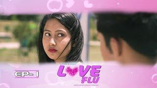 LOVE FLU   EP - 01   NEW NEPALI WEB SERIES 2018   OFFICIAL VIDEO   KOLLYWOOD TV