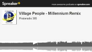 Village People - Millennium Remix (made with Spreaker)
