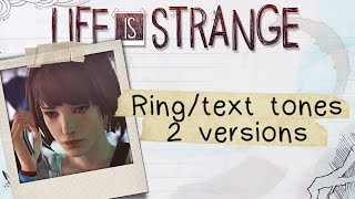 Life is Strange Ringtones / Text tones (iOS, Android, Everything Else - Download in Description)