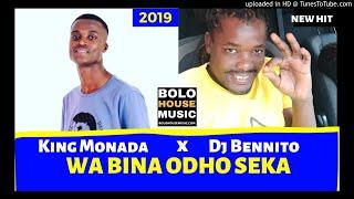 King Monada Wa Bina Odho Seka ft Dj Bennito Bolo House 2019.mp3