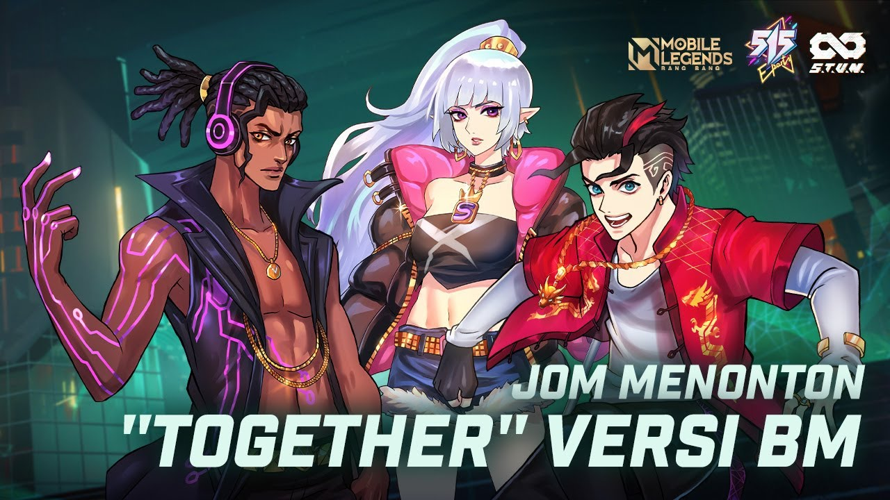 [MY]Together - S.T.U.N. Animation Video Bahasa Malay Ver. | 515 Eparty | Mobile Legends: Bang Bang
