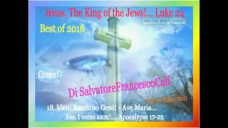 "INRI,PAX"" Jesus, The King of the Jews!... Luke 24-Best of 2016 Di SalvatoreFrancescoCali, Come!(CD2)"