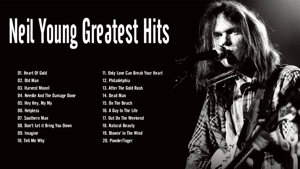 Neil Young Greatest Hits Full Album 2020 Best Of Neil Young Playlist Youtube