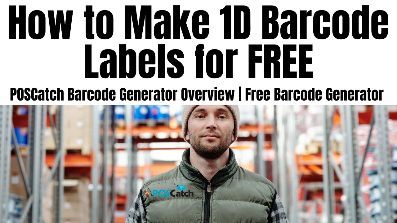 POSCatch Barcode Generator Overview: How to Make 1D Barcode Labels for FREE!