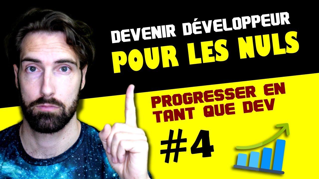 Devenir Développeur Pour Les Nuls 4/7 Progresser en tant que développeur
