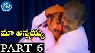 Maa Annayya Movie Part 6 - Rajasekhar, Meena ||Raviraja Pinisetty