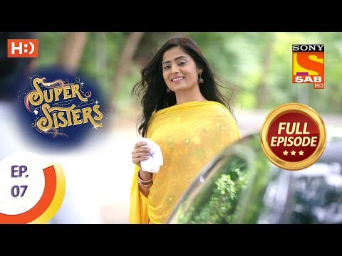 Super Sisters  Ep 7  Full Episode  14th August, 2018