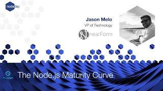 NodeDay 2018: The Node.js Maturity Curve by Jason Melo