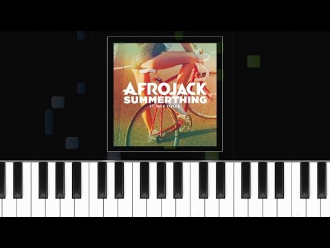 """Afrojack """"Summer Thing"""" Ft Mike Taylor Piano Tutorial - Chords - How To Play - Cover"""
