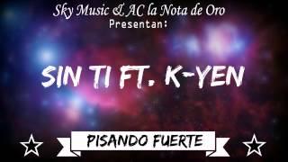 Sin Ti @ K Yen (Balada) (Prod By AC la Nota de Oro & SkyMusic)
