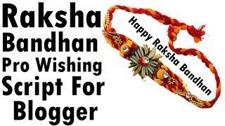Raksha Bandhan Pro Wishing Script For Blogger - Event Blogging