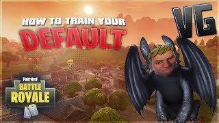 HOW TO TRAIN YOUR DEFAULT!