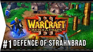 Warcraft 3 ► Chapter 1: The Defence of Strahnbrad - Human Campaign Gameplay!
