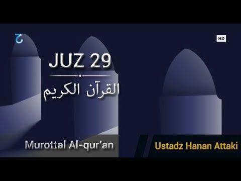 juz-29-full-ustadz-hanan-attaki-|-murottal-al-qur'an-merdu