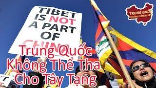 Tại Sao Trung Quốc Không Bao Giờ Buông Tay Tây Tạng | Trung Quốc Không Kiểm Duyệt