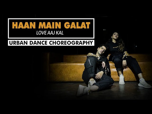 The kings | Haan Main Galat - Love Aaj Kal | Urban Dance Choreography