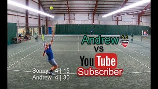 NTRP 5.0 Andrew vs YOUTUBE Subscriber - Match Highlights