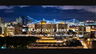 Ayushmann Khurrana Featuring Neeti Mohan & Simba : Saadi Galli Remix