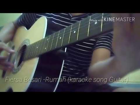 Fiersa besari -Rumah (karaoke song guitar cover)  by Rolly.saputra