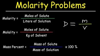 Molarity, Molality, Volume & Mass Percent, Mole Fraction & Density - Solution Concentration Problems