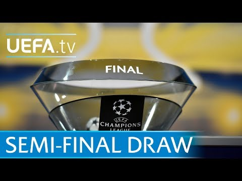 Uefa champions league 2017/18 semi-final draw in full