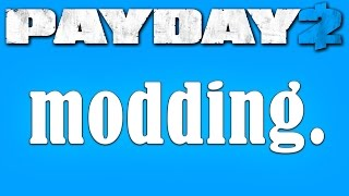 How to mod Payday 2 (mod guide #1)