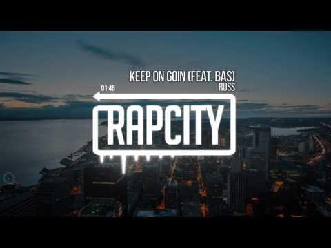Russ - Keep On Goin (Feat. Bas) (Prod. Russ)